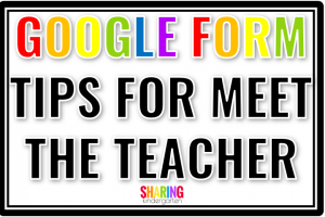 Google Form Tips for Meet the Teacher