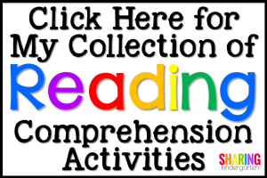 Click Here for My Collection of Reading Comprehension Activities