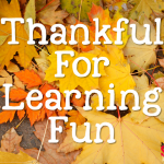 Thankful for FUN Learning