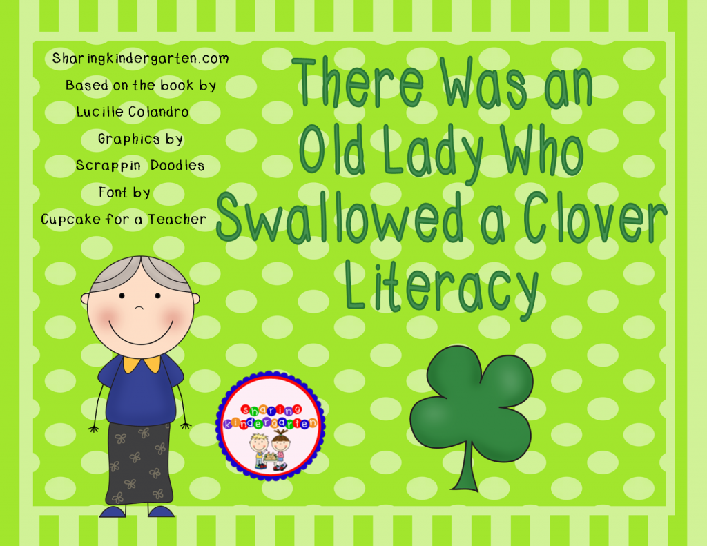 http://www.teacherspayteachers.com/Product/There-Was-an-Old-Lady-Who-Swallowed-a-Clover-Literacy-205428