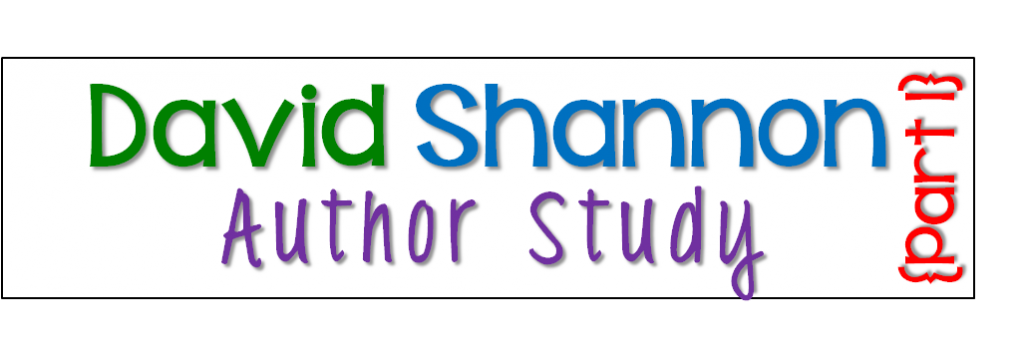 http://www.sharingkindergarten.com/2014/05/david-shannon-author-study-part-1.html