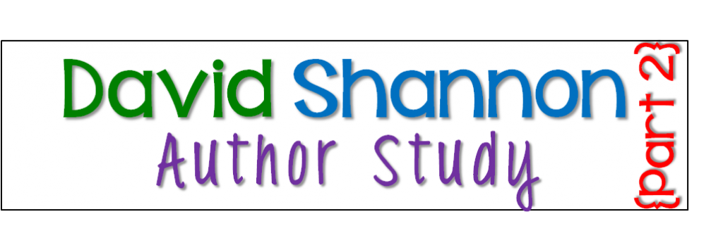 http://www.sharingkindergarten.com/2014/05/david-shannon-author-study-part-2.html