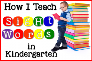 How I Teach Sight Words in Kindergarten