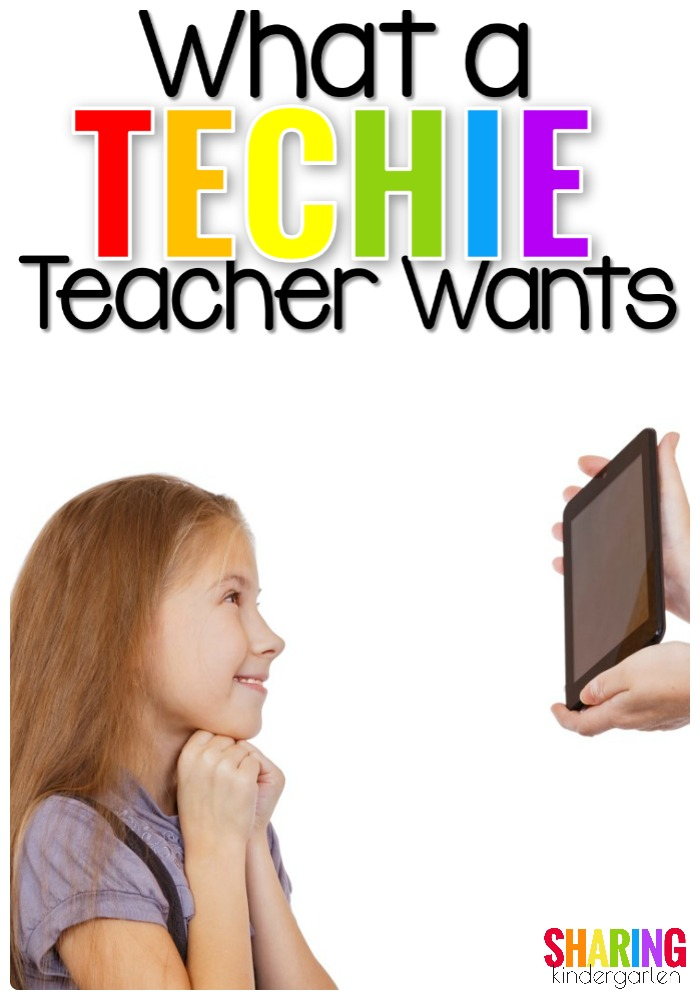 What a Techie Teacher Wants