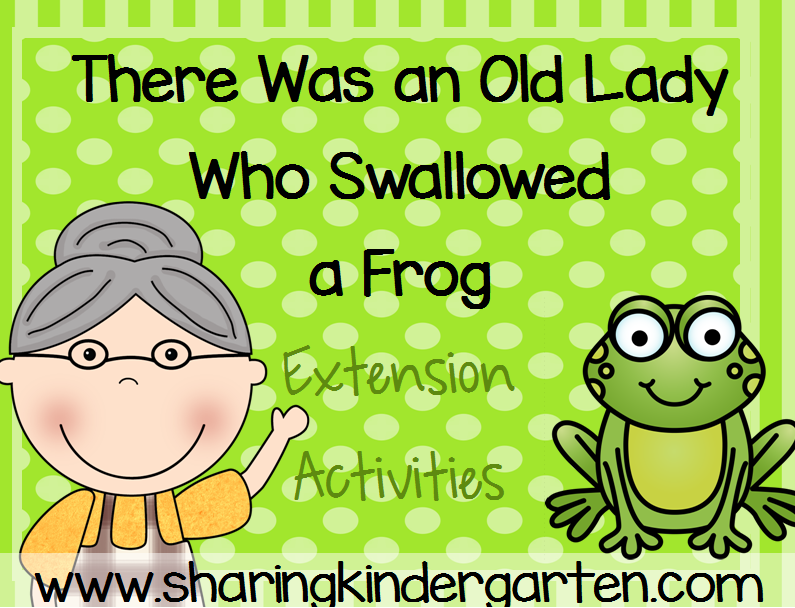 http://www.teacherspayteachers.com/Product/There-Was-an-Old-Lady-Who-Swallowed-a-Frog-Extention-Activities-1636346
