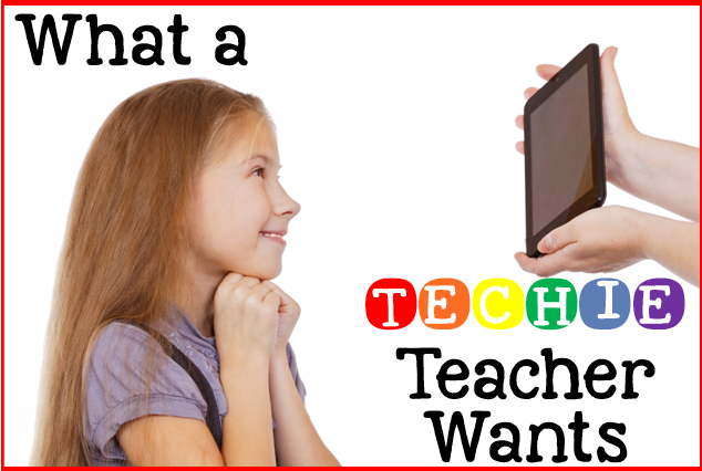 http://www.sharingkindergarten.com/2014/12/what-techie-teacher-wants.html