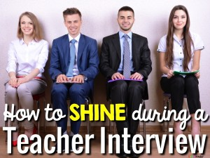 How to SHINE during a Teacher Interview