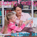 Teaching Feelings on Their Level