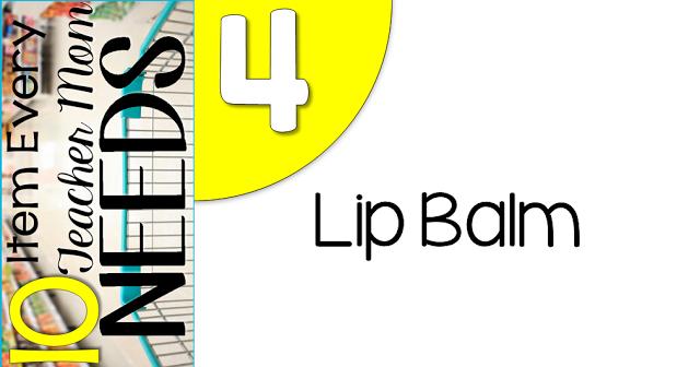 10 Items every teacher needs.... lip balm