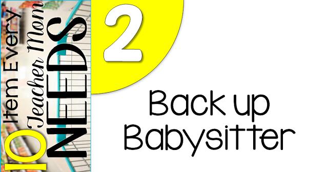 10 Items every teacher needs.... back up babysitter