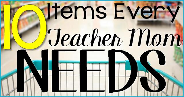 10 Items Every Teacher Mom Needs