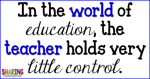 In the world of education, the teacher holds very little control.