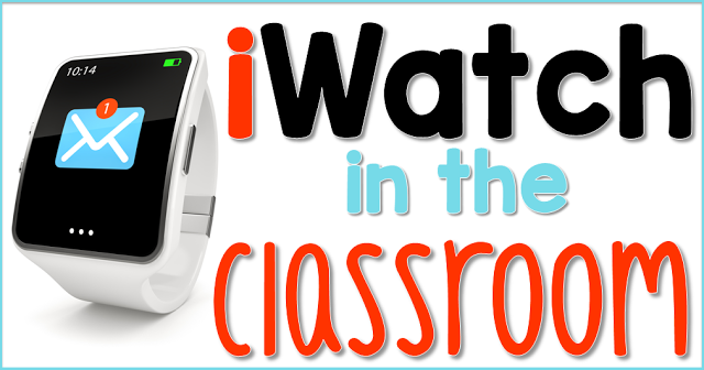 iWatch in the Classroom
