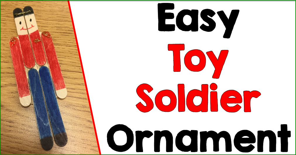Easy Toy Soldier Ornaments your class will love!