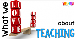 What we LOVE about teaching