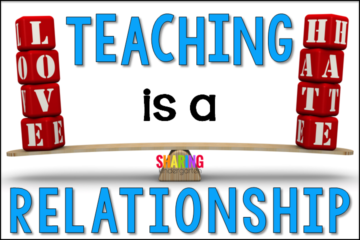Teaching is a LOVE /HATE Relationship