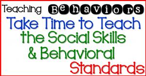 Teaching Behaviors- Step 4 Take Time to Teach Social Skills