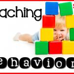 Teaching Behaviors is Important