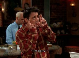 """I'm sorry."""
