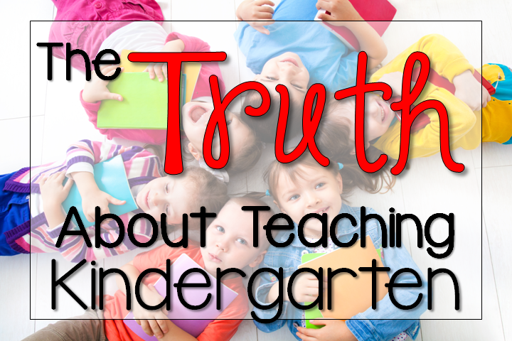 The Truth about Teaching Kindergarten