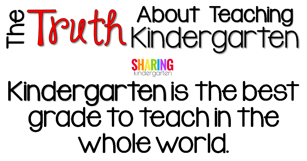 Kindergarten is the BEST grade to teach in the whole world.