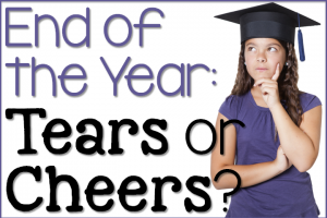 End of the Year: Tears or Cheers?