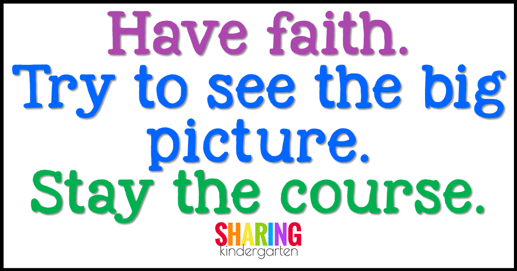 Have faith. Try to see the big picture. Stay the course.