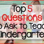 Top 5 Questions to Ask to Teach Kindergarten