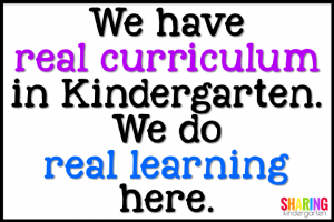 We have real curriculum Kindergarten. We do real learning here.