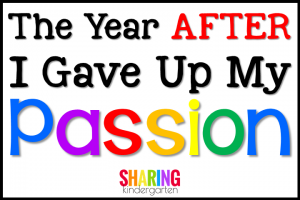 The Year After I Gave Up My Passion
