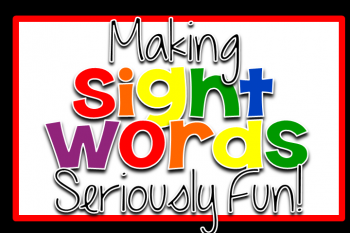Making Sight Words Seriously Fun!