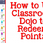 Save Your Sanity! How to Use Class Dojo to Redeem Points