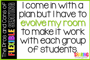 The Pros and Cons of Flexible Seating: I come in with a plan but I have to evolve my room to make it work with each group of students.