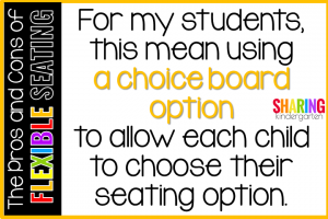 The Pros and Cons of Flexible Seating: For my students this means using a choice board option.