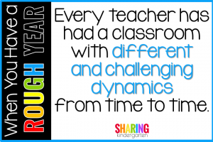 Every teacher has had a classroom with different and challenging dynamics from time to time.