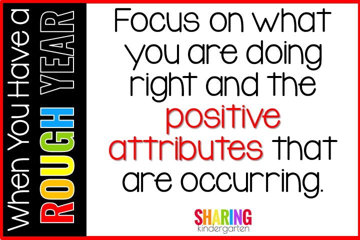 Focus on what you are doing right and the positive attributes that are occurring