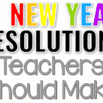 10 New Year Resolutions Teachers Should Make