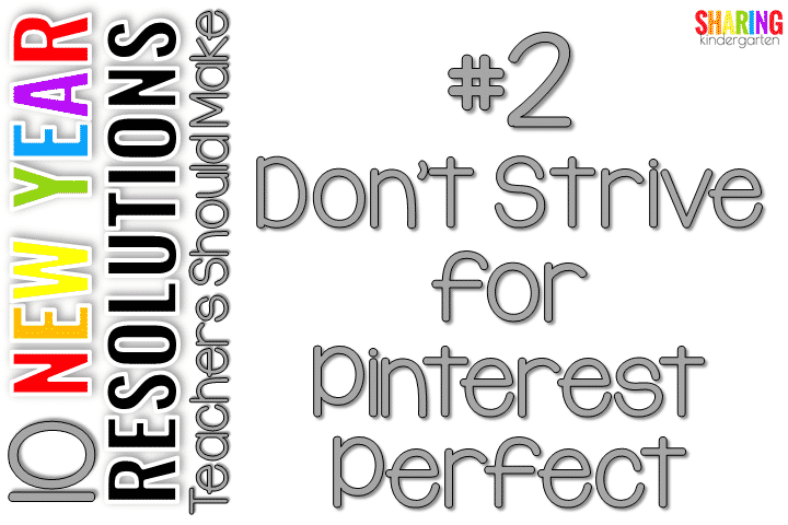 #2 Don't Strive for Pinterest Perfect