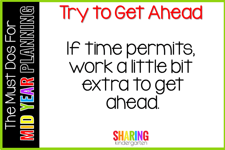 Must Do for Mid Year Planning #4- Try to Get Ahead