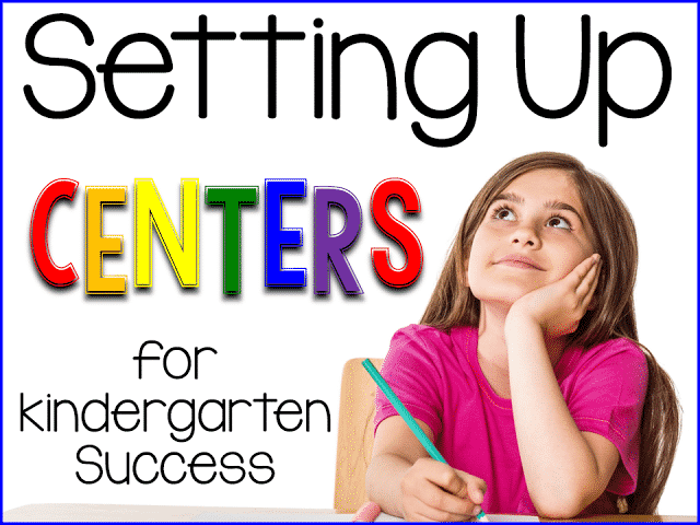 Setting up Centers for Kindergarten Success