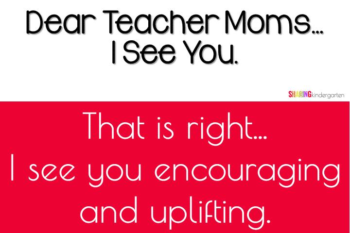 Teacher Mom: You are encouraging.
