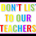 We Don't Listen to Our Teachers