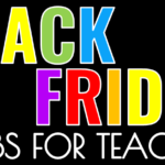 Black Friday Grabs for Teachers