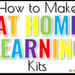 How to Make At Home Learning Kits