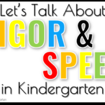 Let's Talk About Rigor & Speed in Kindergarten