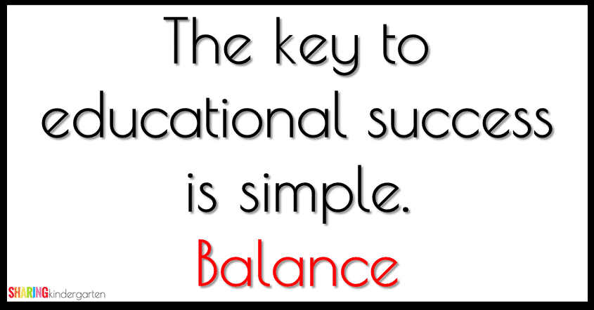 B to educational success is simple. Balance.