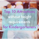 Top 10 Disney Attractions without Height Requirements for Kindergarteners