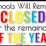 School Will Remain Closed for the Remainder of the School Year