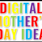 Digital Mother's Day Idea