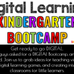 Digital Learning Kindergarten Boot Camp